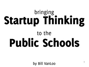 bringing startup thinking to the public schools